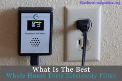 Best Whole House Dirty Electricity Filter