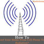 How To Protect Your Home From Cell Phone Tower Radiation